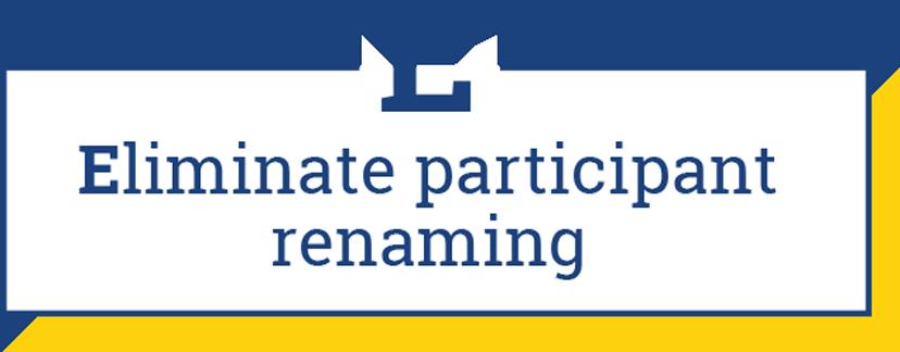 E: Eliminate participate renaming